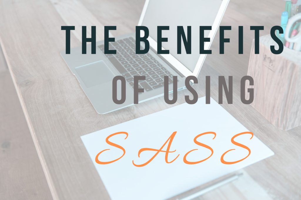 Sassy Css - The Valuable Benefits You Need To Know