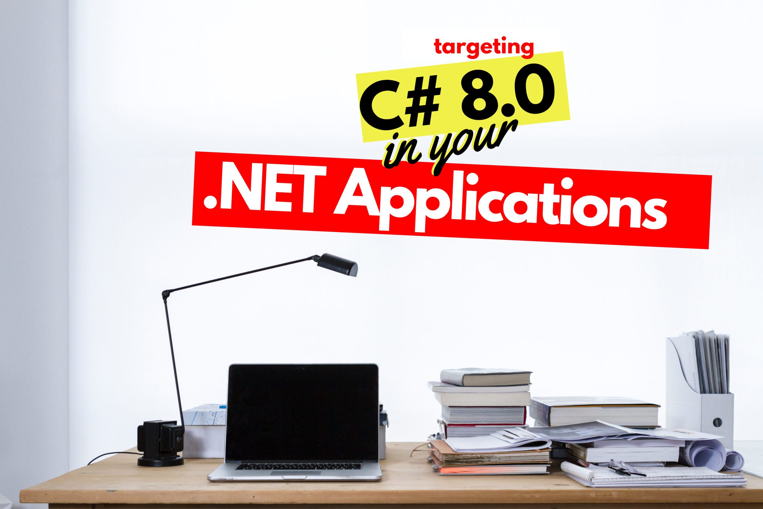 Target C# 8.0 in .NET Applications